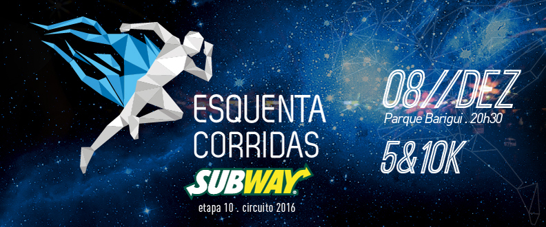 Esquenta Corridas SUBWAY® -Parque Barigui. Etapa10
